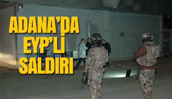 Adana'da EYP'li saldırı