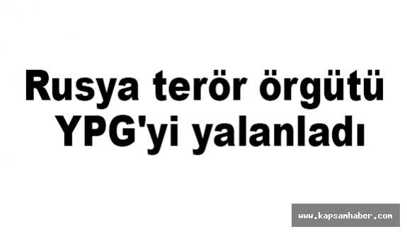 Rusya terör örgütü YPG'yi yalanladı