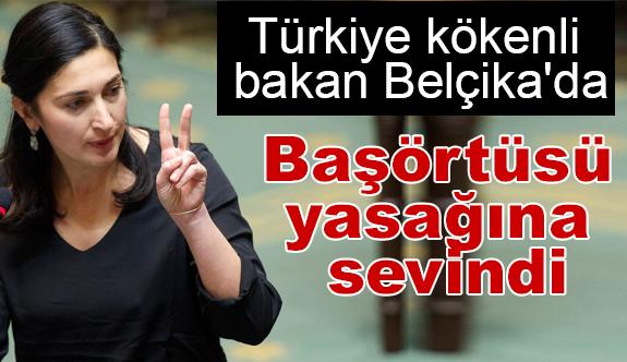 Türkiye kökenli bakan Belçika'da başörtüsü yasağına sevindi