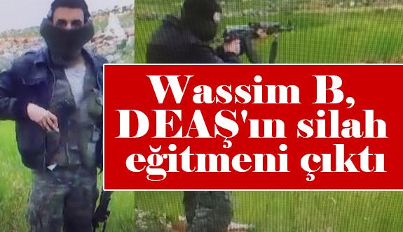 Tutuklanan Wassim B, DEAŞ'ın silah eğitmeni çıktı
