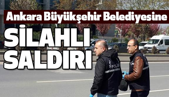 Ankara Büyükşehir Belediyesine saldırı