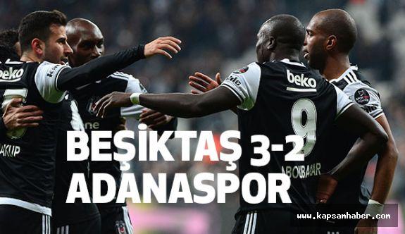 Beşiktaş 3-2 Adanaspor Özeti ve Golleri