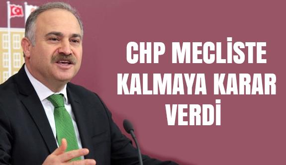 CHP Meclis'te Kalmaya Karar Verdi