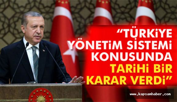 Erdoğan: Türkiye tarihi bir karar verdi