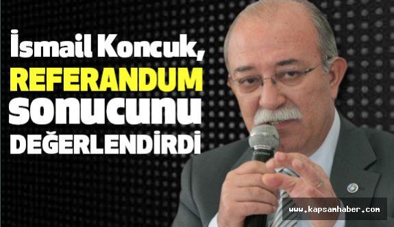 Genel Başkan Koncuk, Referandum Sonucunu Değerlendirdi