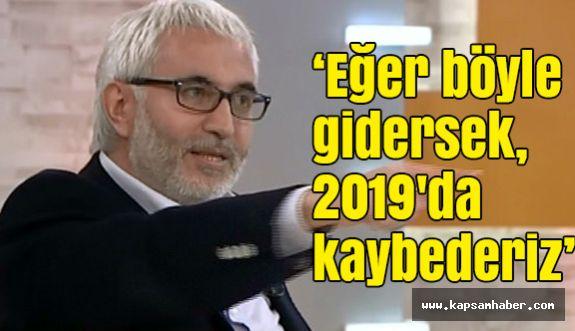 """Hasan Öztürk, """"Eğer böyle gidersek, 2019'da kaybederiz"""""""