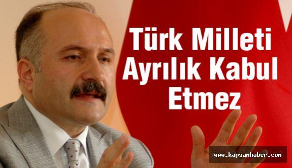 """Usta; """"Türk Milleti Ayrılık Kabul Etmez"""""""