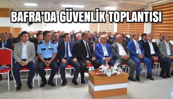 Bafra'da güvenlik toplantısı