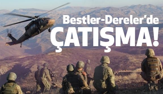 Bestler-Dereler'de Güvenlik Güçleri PKK'ile Çatışıyor