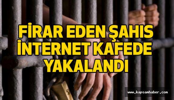 Cezaevi Firarisi İnternet Kafede Yakalandı