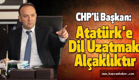 CHP'li Başkan Akcagöz: Atatürk'e Dil Uzatmak Alçaklıktır