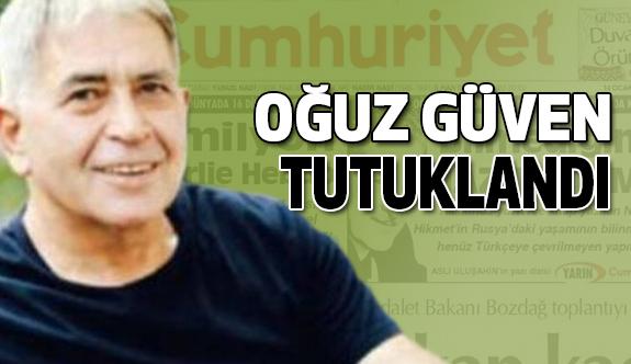 Cumhuriyet Gazetesinden Oğuz Güven tutuklandı