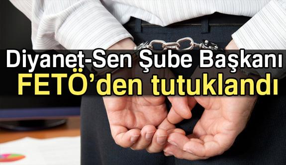 Diyanet- Sen İstanbul Şube Başkanı FETÖ'den tutuklandı