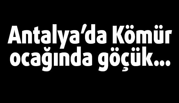 Kömür ocağında göçük...