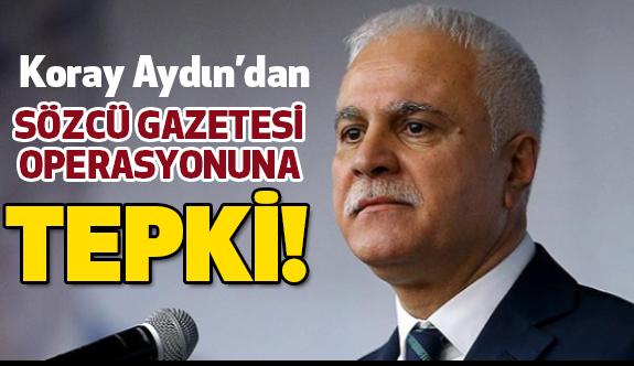 Koray Aydın'dan Sözcü Gazetesi Operasyonuna Tepki!