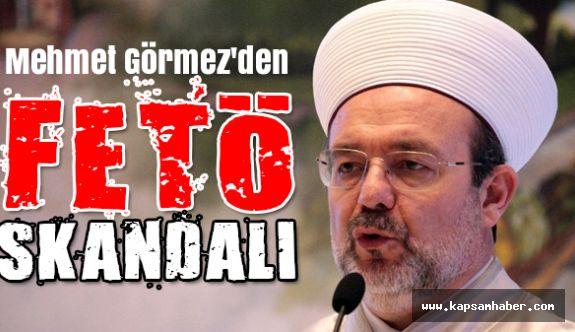 Mehmet Görmez'den FETÖ skandalı