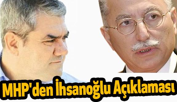MHP'den Ekmeleddin İhsanoğlu Açıklaması
