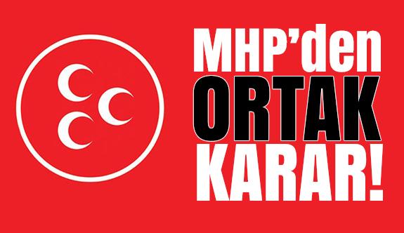 MHP'den Ortak Karar!