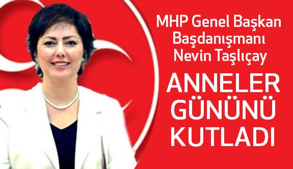 MHP Genel Başkan Başdanışmanı Nevin Taşlıçay Anneler Gününü kutladı