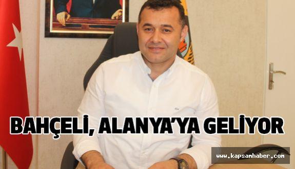 MHP Genel Başkanı Bahçeli, Alanya'ya geliyor