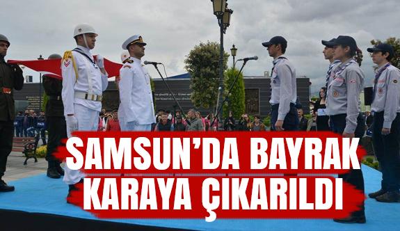 Samsun'da Bayrak Karaya Çıkarıldı