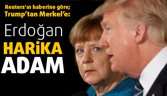 """Trump: """"Erdoğan harika bir adam"""""""