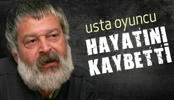 Usta Oyuncu  Tüfekçioğlu Hayatını Kaybetti.