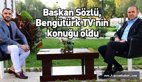 Başkan Sözlü, Bengütürk TV'nin konuğu oldu