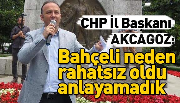 CHP'li Akcagöz; Devlet Bahçeli'yi Suçladı ve...