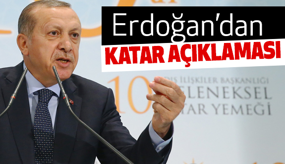 Cumhurbaşkanı Erdoğan'dan Katar krizi açıklaması
