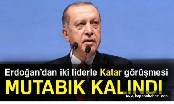 Erdoğan iki liderle Katar'ı konuştu