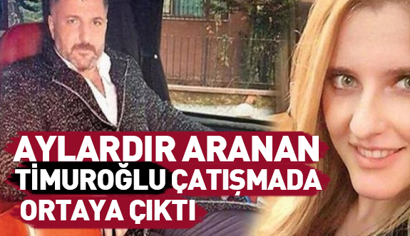 Erhan Timuroğlu, Silahlı çatışmada ortaya çıktı.