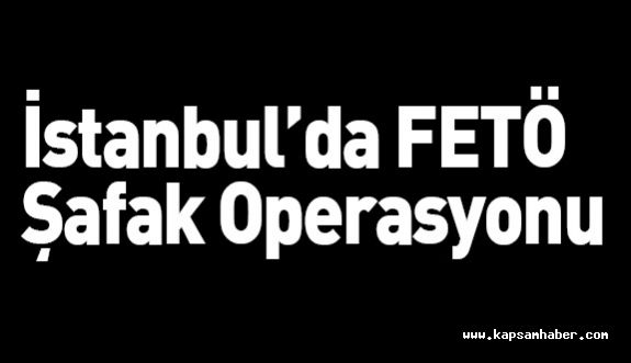 İstanbul'da FETÖ Operasyonu
