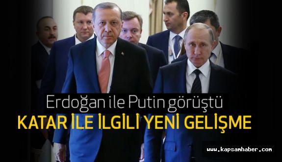 Katar İle İlgili Yeni Gelişme! Erdoğan Putin ile Görüştü