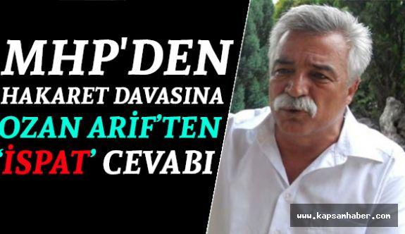 MHP'den Hakaret Davasına Ozan Arif'ten Cevap