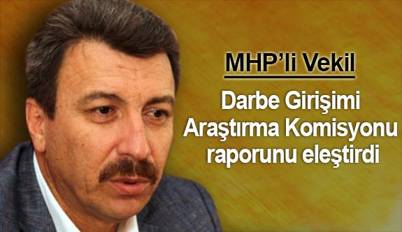 MHP milletvekili, Darbe Girişimi Araştırma Komisyonu raporunu eleştirdi