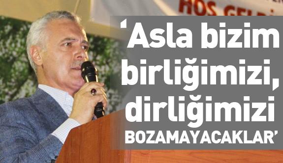 Mustafa Ataş; Asla birliğimizi, dirliğimizi bozamayacaklar