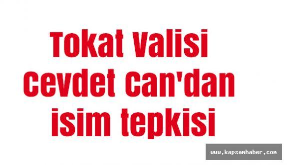 "Tokat Valisi Cevdet Can'dan ""FETÖ İsmi"" Tepkisi"
