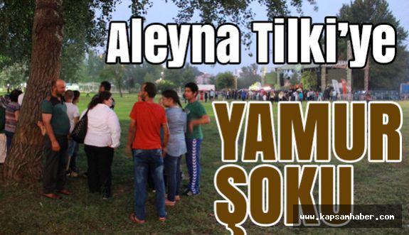 Aleyna Tilki'ye Yağmur Şoku