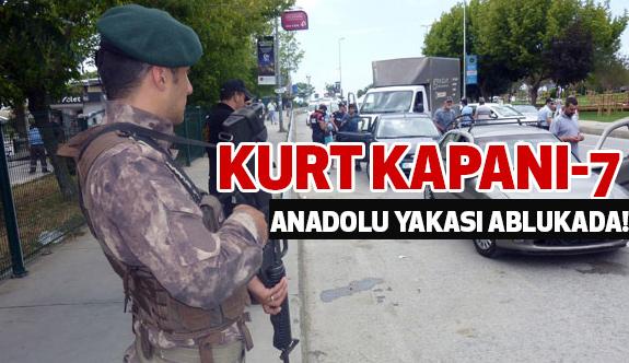 """Anadolu Yakası'nda abluka, """"Kurt Kapanı-7"""" Uygulaması..."""