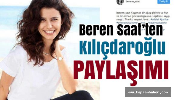 Beren Saat'ten Kılıçdaroğlu paylaşımı