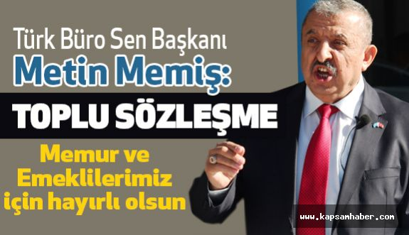 Çankırı Türk Büro Sen Başkanı Memiş'ten Toplu Sözleşme Değerlendirmesi