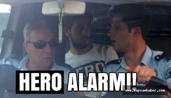"""Emniyetten """"Hero"""" Alarmı!"""