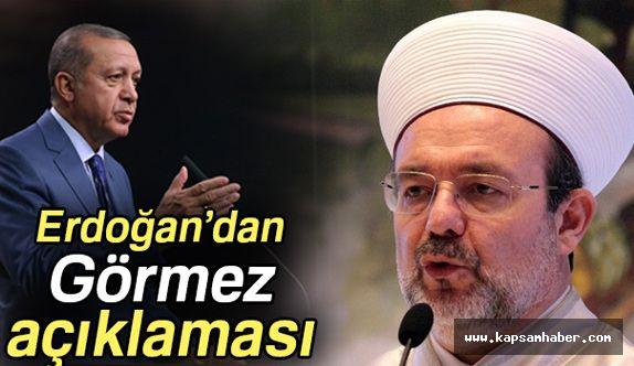 Erdoğan'dan Diyanet İşleri Başkanı Görmez açıklaması
