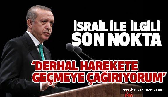 Erdoğan'dan Flaş Çağrı: Derhal Harekete Geçmeye Çağırıyorum!
