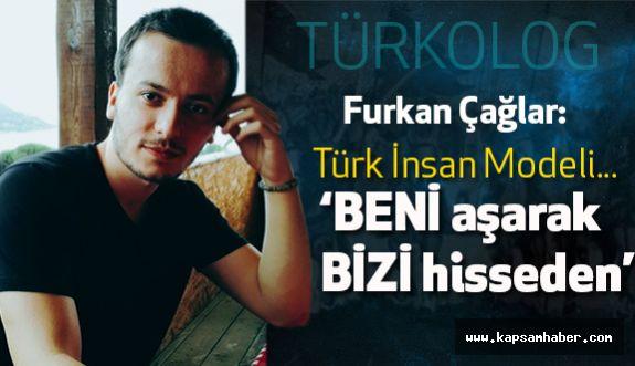Furkan Çağlar; Türk İnsan Modeli...