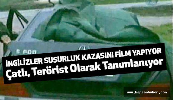 İngilizler, Çatlı''nın öldüğü Susurluk Kazasını Film yapıyor