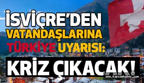 İsviçre'den 'Türkiye' Uyarısı...