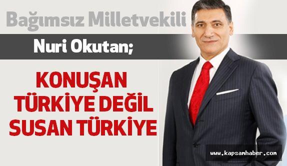 Nuri Okutan; Konuşan Türkiye Değil, Susan Türkiye