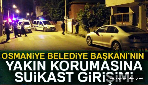 Osmaniye Belediye Başkanın korumasına silahlı saldırı